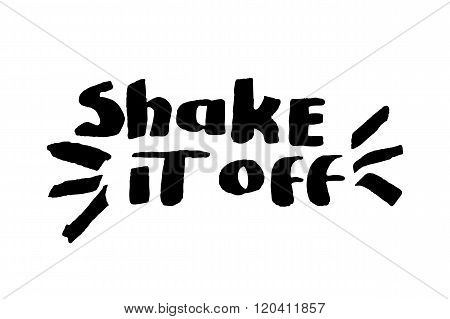 Stencil Lettering Quotes Shake It Off Isolated On A White Background. Vector