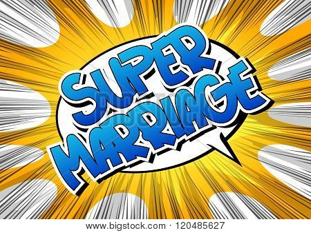Super Marriage - Comic Book Style Word.