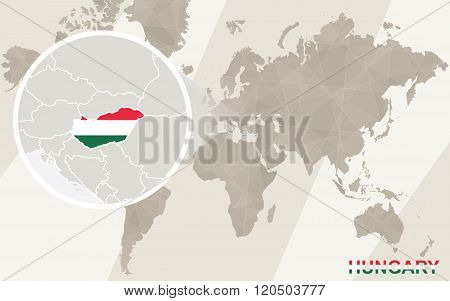 Zoom On Hungary Map And Flag. World Map.