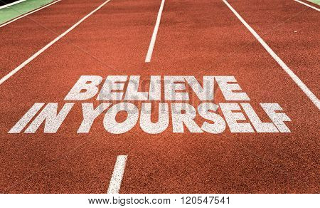 Believe in Yourself written on running track
