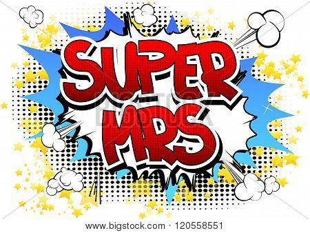 Super Mrs - Comic Book Style Word.