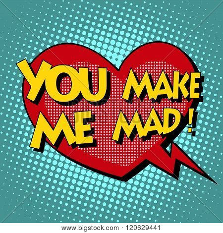 you make me mad comic bubble retro text