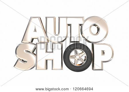Auto Shop Repair Center Garage Car Fixing Work 3d Word Wheel