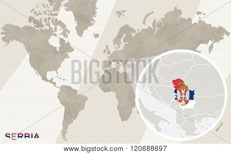 Zoom On Serbia Map And Flag. World Map.