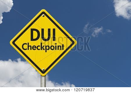 Yellow Warning Dui Checkpoint Highway Road Sign
