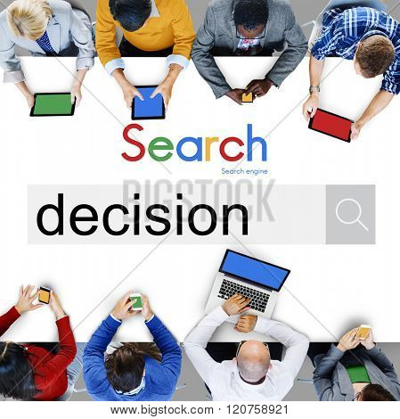 Decision Decide Deciding Determination Opportuity Concept