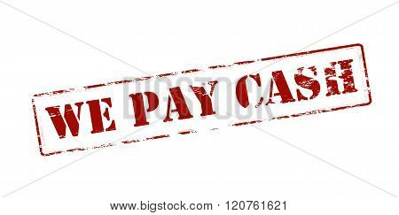 Rubber stamp with text we pay cash inside vector illustration