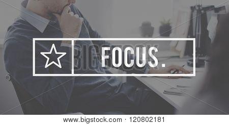 Focus Determine Concentration Focusing Clartiy Concept