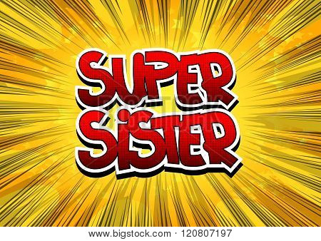 Super Sister - Comic Book Style Word.