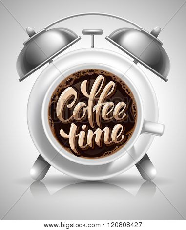 Coffee Cup with Fresh Hot Coffee in the Dial of Alarm Clock. Calligraphy Lettering Inscription Coffee Time. Coffee Time Concept. Vector Illustration.