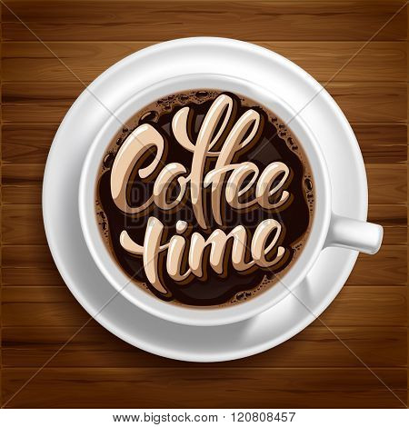 Coffee Cup with Fresh Hot Black Coffee and Calligraphy Lettering Inscription Coffee Time on Wooden Background. Coffee Time Concept. Vector Illustration.