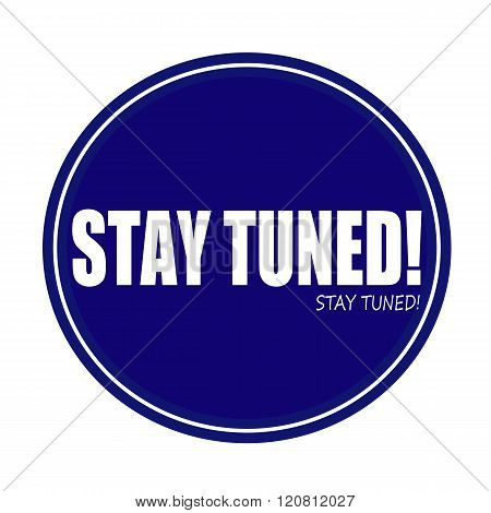 STAY TUNED white stamp text on blue