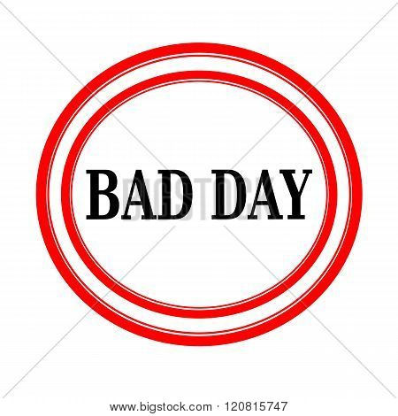 BAD DAY black stamp text on white backgroud