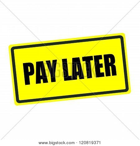 Pay later back stamp text on yellow background