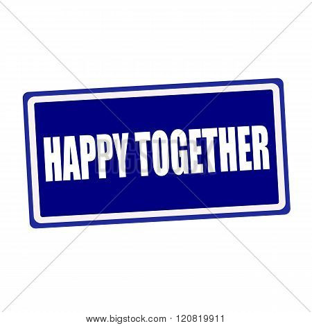 Happy together white stamp text on blue background