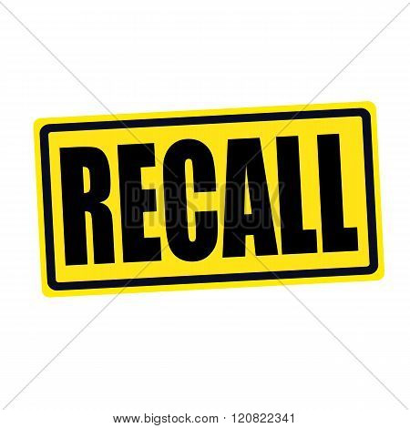 an images of Recall black stamp text on yellow