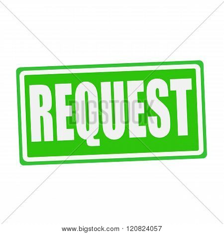 an images of REQUEST white stamp text on green