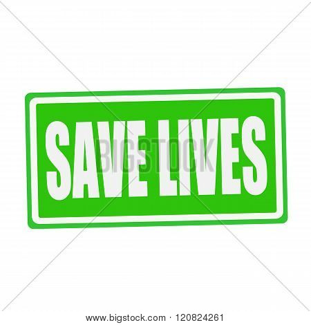 SAVE LIVES white stamp text on green