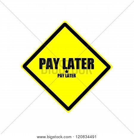 Pay Later Black Stamp Text On Yellow Background