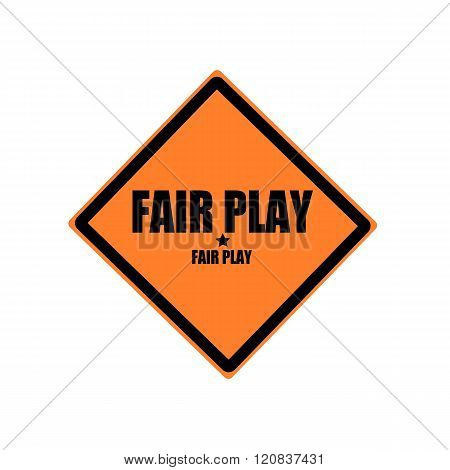 Fair Play Black Stamp Text On Orange Background