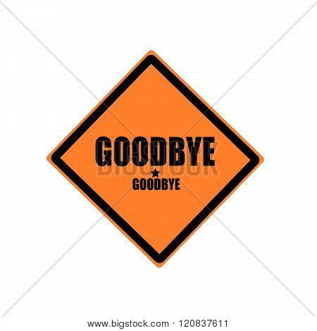 Goodbye Black Stamp Text On Orange Background