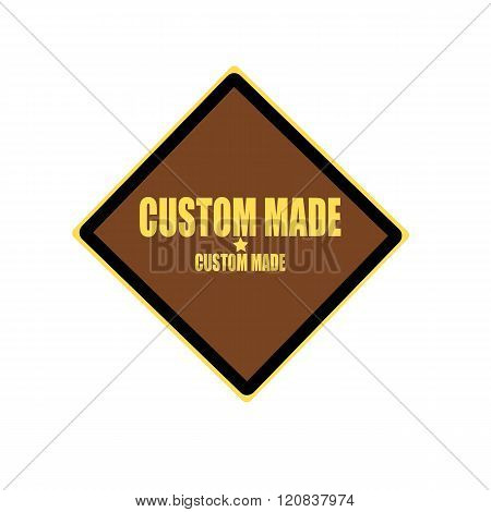 Custom Made Yellow Stamp Text On Brown Background