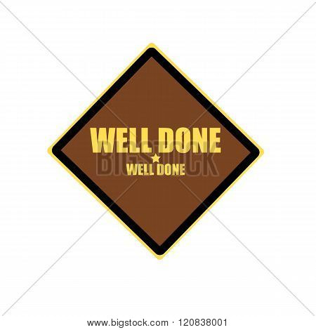 Well Done Yellow Stamp Text On Brown Background