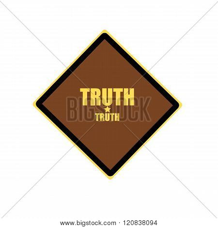 Truth Yellow Stamp Text On Brown Background