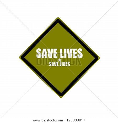 Save Lives White Stamp Text On Green Background