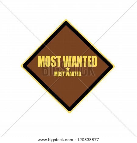 Most Wanted Yellow Stamp Text On Brown Background