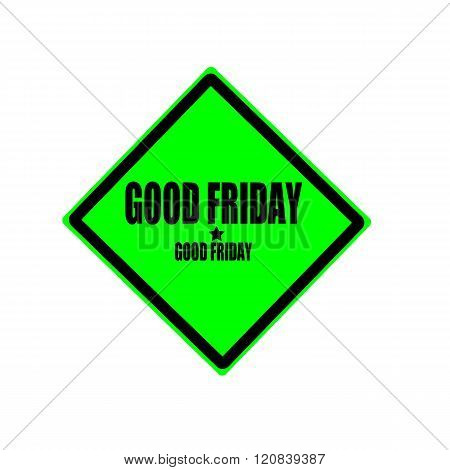 Good Friday Black Stamp Text On Green Background