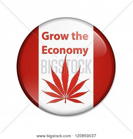 Grow The Economy Marijuana In Canada Button
