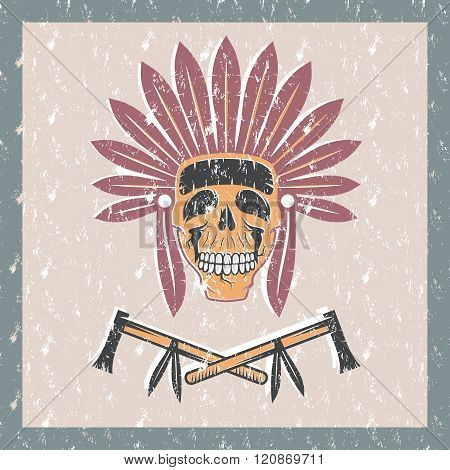 Grunge Native American Chief Skull In Tribal Headdress With Tomahawks