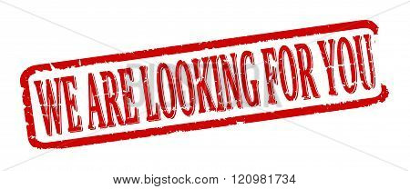 Damaged Red Oval Stamp With The Words - We Are Looking For You - Vector
