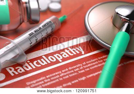 Radiculopathy - Printed Diagnosis. Medical Concept.