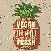Постер, плакат: Vegan typographic print with pineapple Vegan