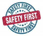 Safety First Stamp. Safety First Round Grunge Sign. Safety First poster