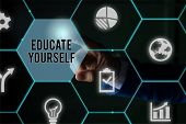 Text Sign Showing Educate Yourself. Conceptual Photo Prepare Oneself Or Someone In A Particular Area poster