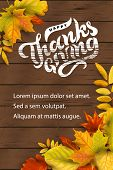 Happy Thanksgiving Hand Drawn Lettering On Dark Wood Background With Falling Leaves. Place For Text. poster