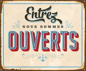 Vintage french metal sign - Come in, We're Open - Vector EPS10. Grunge effects can be easily removed