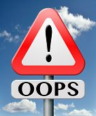 stock photo of oops  - oops error or mistake making mistakes or failures fail attempt or blunder by being careless unintended blooper or defect warning road sign with text - JPG