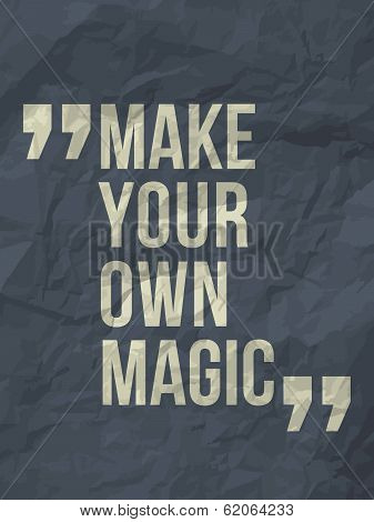 """Make your own magic"" quote on crumpled paper background"