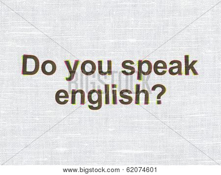 Education concept: Do you speak English? on fabric texture background