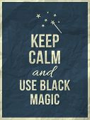 stock photo of warlock  - Keep Calm And Use Black Magic Quote On Blue Crumpled Paper Texture - JPG