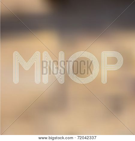 M N O P Light Lines Alphabet With Blurred Out Fo Focus  Background