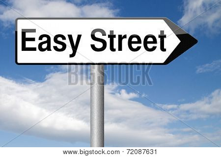 easy street or way not taking any risks stay in comfort zone and avoid risks