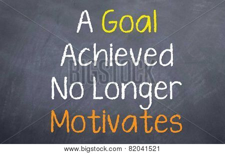 A Goal Achieved No Longer Motivates