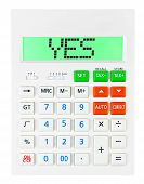 stock photo of yes  - Calculator with YES on display on white background - JPG