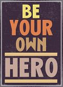 picture of hero  - Retro style poster with quote  - JPG