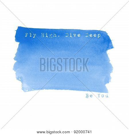 Fly High. Live Deep. Be You. Watercolor Background. Greeting Card.